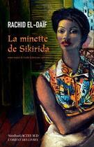 Couverture du livre « La minette de Sikirida » de Rachid El-Daif aux éditions Actes Sud