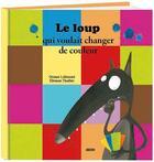 Couverture du livre « Le loup qui voulait changer de couleur » de Orianne Lallemand et Eleonore Thuillier aux éditions Philippe Auzou