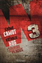Couverture du livre « W3 T.1 ; le sourire des pendus » de Jerome Camut et Nathalie Hug aux éditions Telemaque