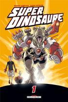 Couverture du livre « Super dinosaure t.1 » de Robert Kirkman et Jason Howard aux éditions Delcourt