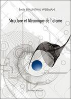 Couverture du livre « Structure et mécanique de l'atome » de Emile Braunthal Weisman aux éditions Benevent