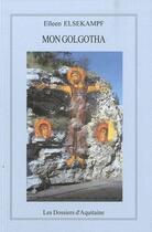 Couverture du livre « Mon Golgotha » de Eileen Elsekampf aux éditions Dossiers D'aquitaine