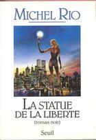 Couverture du livre « La statue de la liberté (roman noir) » de Michel Rio aux éditions Seuil