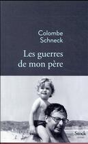 Couverture du livre « Les guerres de mon père » de Colombe Schneck aux éditions Stock