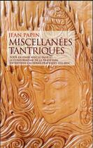 Couverture du livre « Miscellanées tantriques » de Jean Papin aux éditions Almora
