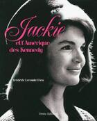 Couverture du livre « Jackie et l'Amérique des Kennedy » de Frederic Lecomte-Dieu aux éditions Timee