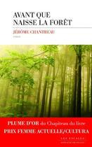 Couverture du livre « Avant que naisse la forêt » de Jerome Chantreau aux éditions Les Escales