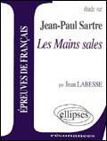 Couverture du livre « Etude Sur Sartre Les Mains Sales Epreuves De Francais » de Labesse aux éditions Ellipses Marketing