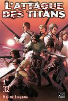 Couverture du livre « L'attaque des titans T.32 » de Hajime Isayama aux éditions Pika