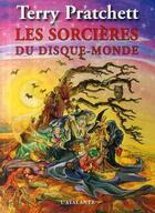 Couverture du livre « Les annales du Disque-monde ; les sorcières du Disque-Monde » de Terry Pratchett aux éditions L'atalante
