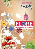 Couverture du livre « Flore de nos montagnes - mini-guide du randonneur curieux » de Decremps Michel aux éditions La Fontaine De Siloe