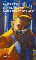 Couverture du livre « Maria chape de haine » de Luc Baranger aux éditions Baleine