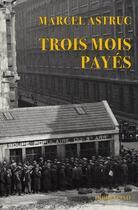 Couverture du livre « Trois mois payés » de Marcel Astruc aux éditions Le Dilettante