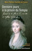 Couverture du livre « Derniers jours à la prison du temple » de Marie-Therese Charlotte De France aux éditions Jacob-duvernet