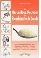 Couverture du livre « Les merveilleux pouvoirs du bicarbonate de soude » de Clemence Lefevre aux éditions Exclusif