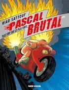 Couverture du livre « Pascal Brutal T.3 ; plus fort que les forts » de Riad Sattouf aux éditions Fluide Glacial