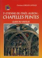 Couverture du livre « St-Etienne-de-Tinée-Auron : chapelles peintes ; guide du visiteur » de Christiane Lorgues-Lapouge aux éditions Serre