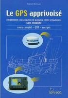 Couverture du livre « Le GPS apprivoisé » de Gabriel Bertrand aux éditions Teknea
