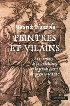 Couverture du livre « Peintres et vilains ; les artistes de la Renaissance et la grande Guerre des paysans de 1525 » de Maurice Pianzola aux éditions Insomniaque