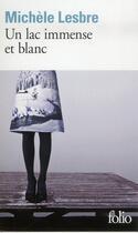 Couverture du livre « Un lac immense et blanc » de Michele Lesbre aux éditions Gallimard