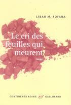 Couverture du livre « Le cri des feuilles qui meurent » de Libar M. Fofana aux éditions Gallimard