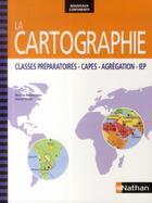 Couverture du livre « La cartographie ; classes préparatoires-capes-agrégation-IEP (édition 2014) » de Nicolas Balaresque aux éditions Nathan