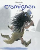 Couverture du livre « Cromignon » de Michel Gay aux éditions Ecole Des Loisirs