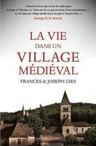 Couverture du livre « La vie dans un village medieval » de Frances Gies et Joseph Gies aux éditions Belles Lettres