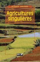 Couverture du livre « Agricultures singulières » de Annie Walter et Eric Mollard aux éditions Ird