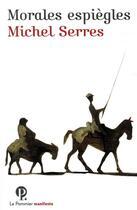 Couverture du livre « Morales espiègles » de Michel Serres aux éditions Le Pommier