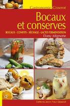 Couverture du livre « Bocaux et conserves ; bocaux, confits, séchage, lacto fermentation » de Dany Mignotte aux éditions Gisserot