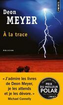 Couverture du livre « À la trace » de Deon Meyer aux éditions Points