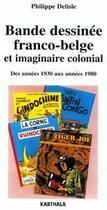 Couverture du livre « Bande dessinée franco-belge et imaginaire colonial ; des années 1930 aux années 1980 » de Philippe Delisle aux éditions Karthala