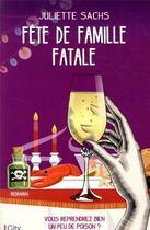 Couverture du livre « Fête de famille fatale » de Sachs Juliette aux éditions City
