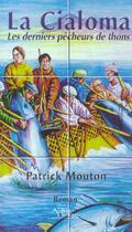 Couverture du livre « La Cialoma, Les Derniers Pecheurs De Thons » de Patrick Mouton aux éditions Autres Temps