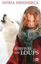 Couverture du livre « Survivre avec les loups (édition 2008) » de Misha Defonseca aux éditions Xo