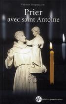 Couverture du livre « Prier avec saint Antoine » de Valentin Strappazzon aux éditions Franciscaines