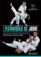 Couverture du livre « Techniques de judo ; de la ceinture blanche à la ceinture noire : 50 techniques incontournables » de Stephane Weiss et Frederic Demontfaucon aux éditions Amphora