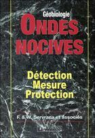 Couverture du livre « Ondes nocives - detection - mesure - protection » de Servranx F. & W. aux éditions Servranx