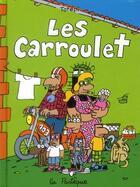 Couverture du livre « Les carroulet » de Tofepi aux éditions La Pasteque