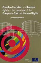 Couverture du livre « Counter-terrorism and human rights in the case law of the European Court of Human Rights » de Collectif aux éditions Conseil De L'europe