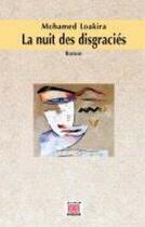 Couverture du livre « La nuit des disgraciés » de Mohamed Loakira aux éditions Marsam