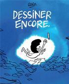 Couverture du livre « Dessiner encore » de Coco aux éditions Arenes