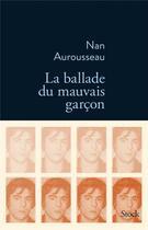 Couverture du livre « La ballade du mauvais garçon » de Nan Aurousseau aux éditions Stock
