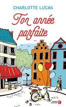 Couverture du livre « Ton année parfaite » de Charlotte Lucas aux éditions Presses De La Cite