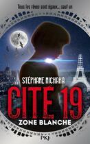 Couverture du livre « Cité 19 T.2 ; zone blanche » de Stephane Michaka aux éditions Pocket Jeunesse