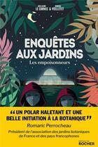 Couverture du livre « Enquêtes aux jardins ; les empoisonneurs » de Guillaume Le Cornec et Romain Veilletet aux éditions Rocher