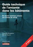 Couverture du livre « Guide technique de l'amiante dans les bâtiments » de Francois Brassens et Michel Touron aux éditions Le Moniteur