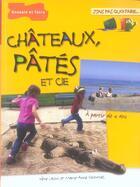 Couverture du livre « Chateaux, Pates Et Cie » de Marie-Anne Voituriez et Irene Lassus aux éditions Dessain Et Tolra