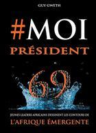 Couverture du livre « Moi president » de Gweth G aux éditions Books On Demand